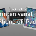 Printen vanaf je iPad of iPhone doe je zo
