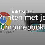 Hoe kan ik printen met een Chromebook?