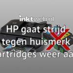 HP gaat de strijd weer aan tegen gebruik huismerk cartridges