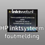 Veelvoorkomende HP inktsysteemfout meldingen